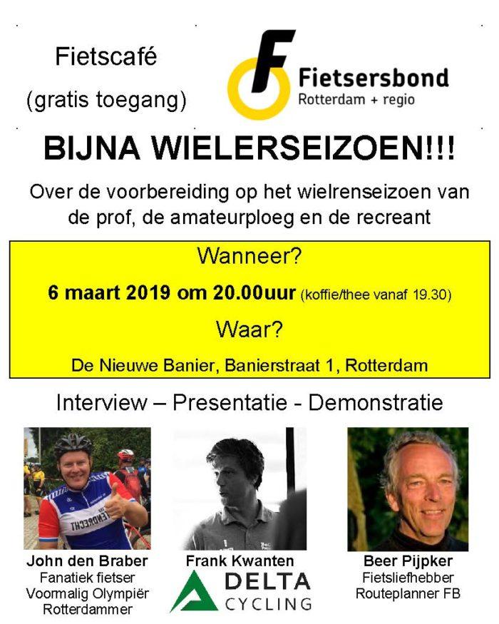 Fietscafé woensdag 6 maart BIJNA WIELERSEIZOEN Over de voorbereiding op het wielrenseizoen van de prof, de amateurploeg en de recreant